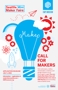 Seattle Mini Maker Faire 2015 Call for Makers